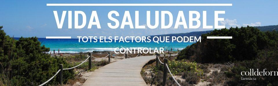 Vida saludable. Els factors que podem controlar.